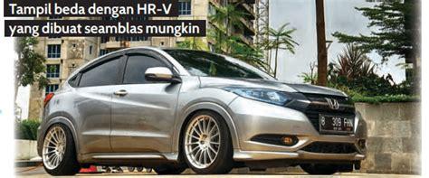 Mobil Hrv Modifikasi by Contoh Modifikasi Mobil Honda Hrv Juli Agustus 2019