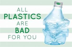 All Plastics are Bad for You - Liveto110 com