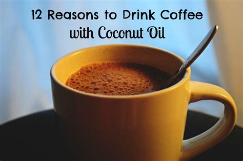 So, having a small amount of coconut oil in your morning coffee could prove pretty helpful and healthful for you. 12 Reasons to Drink Coffee With Coconut Oil | CalorieBee