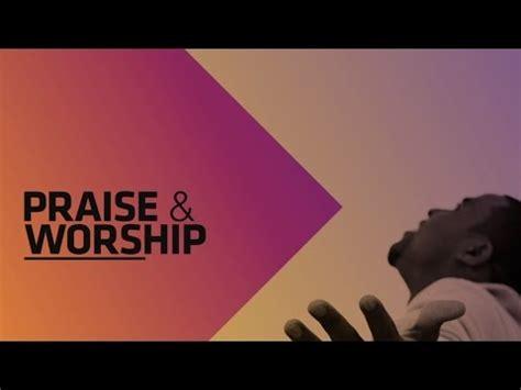 Praise And Worship Images Praise Worship Songs 2017