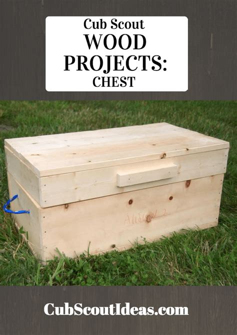 cub scout wood projects build  chest cub scout ideas