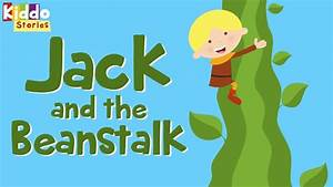 The Story Of Jack And The Beanstalk Fairy Tales For Kids