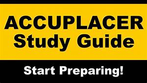 Accuplacer Study Guide