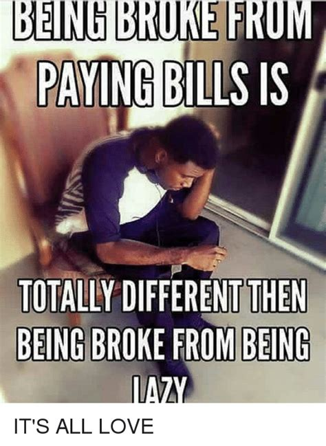 Being Broke From Paying Bills Quotes