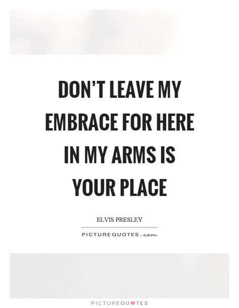 Here In Your Arms Quotes