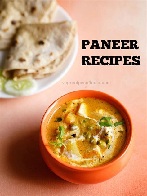cottage cheese recipes paneer recipes 91 delicious paneer recipes cottage
