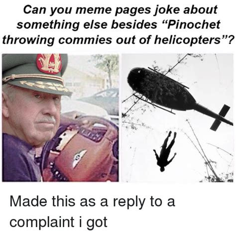 Meme Page - can you meme pages joke about something else besides pinochet 33 throwing commies out of
