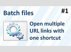 Batch files 1 open multiple URL links with one shortcut