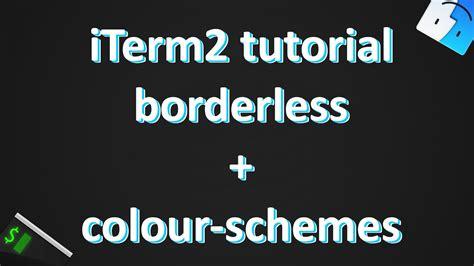 iterm2 color schemes customizing iterm2 tutorial borderless colour schemes