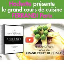 cours de cuisine grand chef le grand cours de cuisine ferrandi
