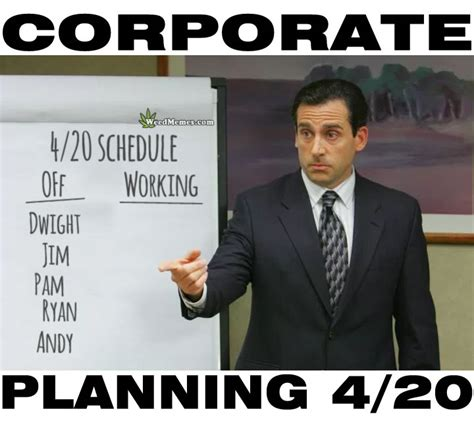 Office Work Memes - 420 meme the office day off corporate planning funny weed memes