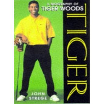 Tiger: Biography of Tiger Woods - [Version Originale] John ...