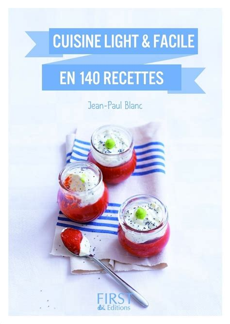 cuisine light facile petit livre de cuisine light et facile en 140 recettes