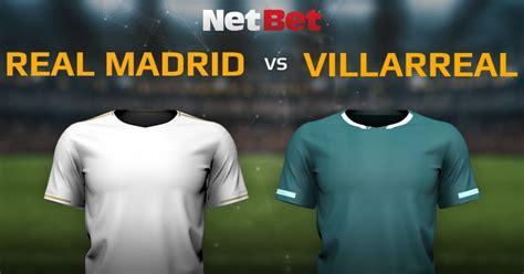 Real Madrid VS Villarreal | NetBet Blog