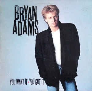 Bryan Adams  You Want It, You Got It  Releases Discogs