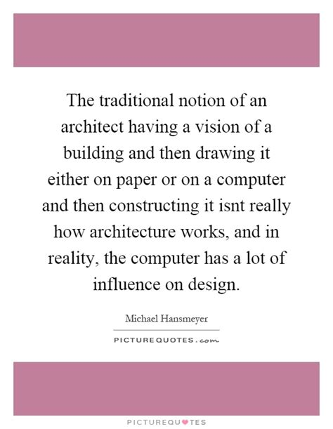 The Traditional Notion Of An Architect Having A Vision Of