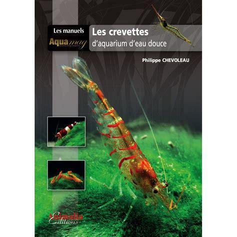cuisiner rognon de boeuf crevettes eau douce aquarium 28 images la reproduction