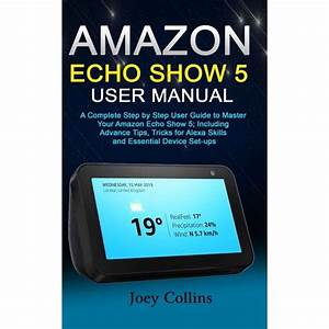 Amazon Echo Show 5 User Manual  A Complete Step By Step