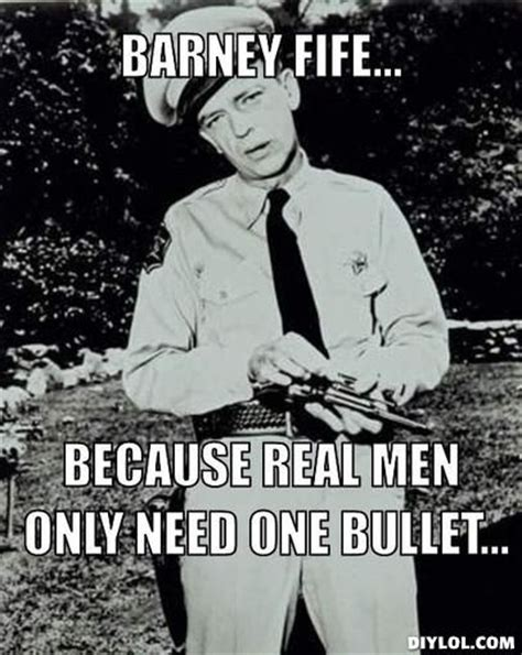 Barney Fife Memes - 17 best images about you beat everything you know that good old mayberry on pinterest