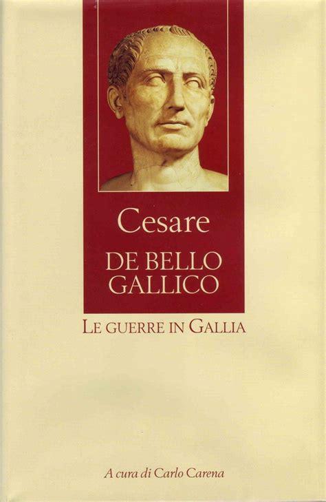libreria giulio cesare de bello gallico gaio giulio cesare 5 recensioni su anobii