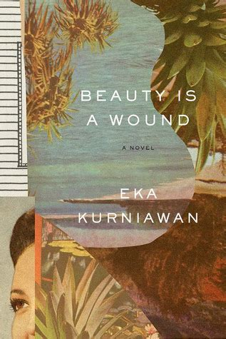 beauty   wound  eka kurniawan reviews discussion bookclubs lists