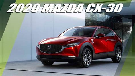 All New Mazda Cx 5 2020 by All New 2020 Mazda Cx 30 Overview