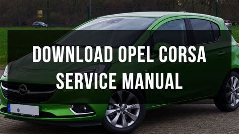 Download Vauxhall & Opel Corsa Service And Repair Manual