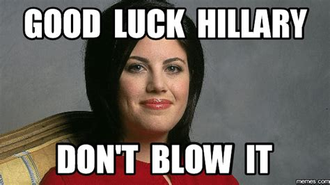 Hillary Clinton Email Memes - monica hillary clinton dont blow it meme