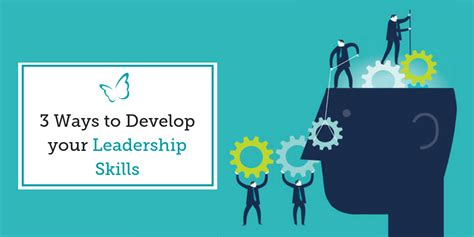 3 Ways to Develop your Leadership Skills