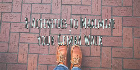 activities  maximize  gemba walk lean smarts