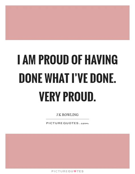 Proud Of What I Am Quotes