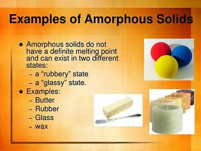 Solids Amorphous Examples States Matter Ppt Chp