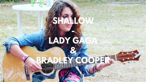 Shallow  Lady Gaga & Bradley Cooper (cover) (chords & Lyrics) Youtube