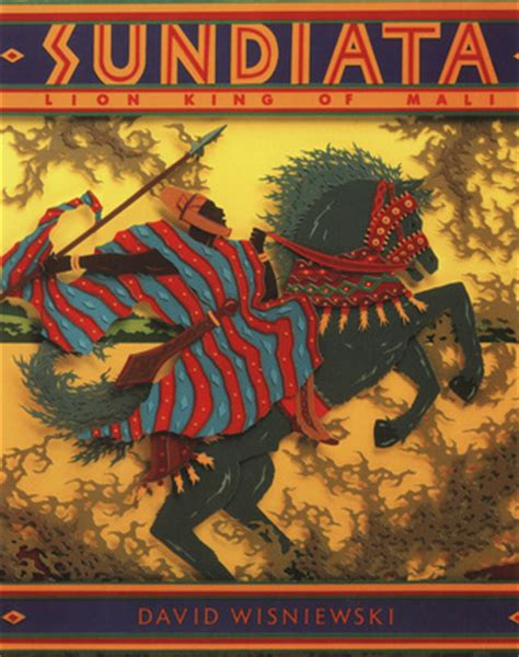 sundiata lion king  mali  david wisniewski