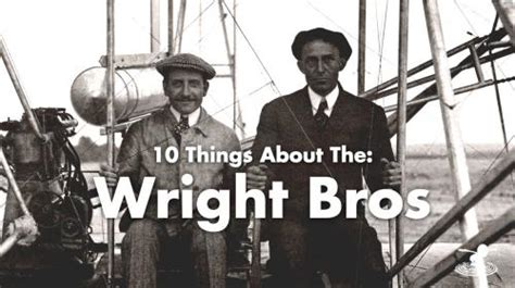 10 things you might not know about the wright bros flite