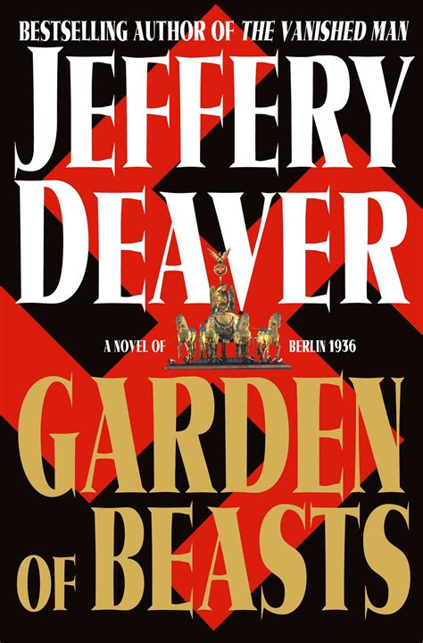 in the garden of beasts garden of beasts ebook by jeffery deaver official