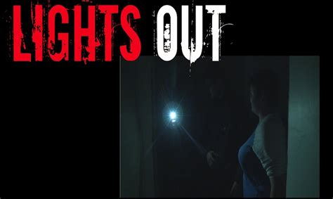 Lights Out by Lights Out 2016 Tre Anni Dopo Torna La Paura