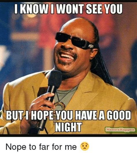 Hopes And Memes - 25 best memes about have a good night meme have a good night memes