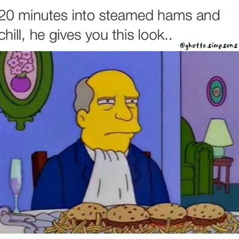 Regional Dialect Meme - we call them steamed hams it s a regional dialect 9gag