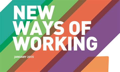 New Ways Of Working The Way We Work Is Changing Forever