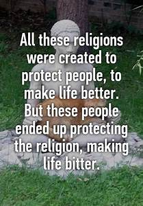 All these religions were created to protect people, to ...