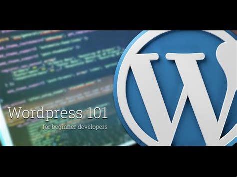 Wordpress 101 For Beginner Developers Youtube