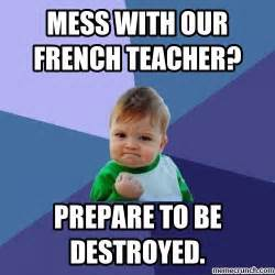 Meme French - mess with our french teacher