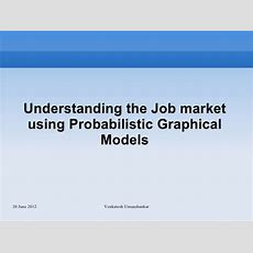 Understanding Job Market Using Probabilistic Graphical Models