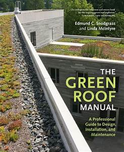 The Green Roof Manual  A Professional Guide To Design