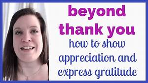 Beyond Thank You: How to Show Appreciation and Express ...