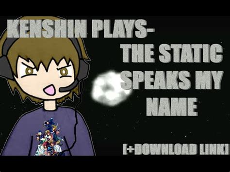 Kenshin Plays  The Static Speaks My Name [+download Link