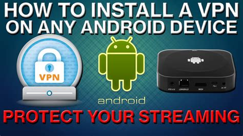how to easily install your how to install a vpn on any android device and protect your streaming 2017 easy tutorial