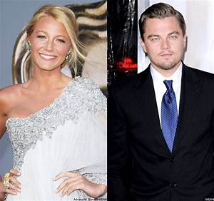 Blake Lively Likely to Still Be With Leonardo DiCaprio ...