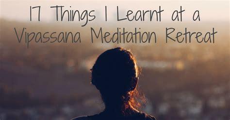 learnt   vipassana meditation retreat